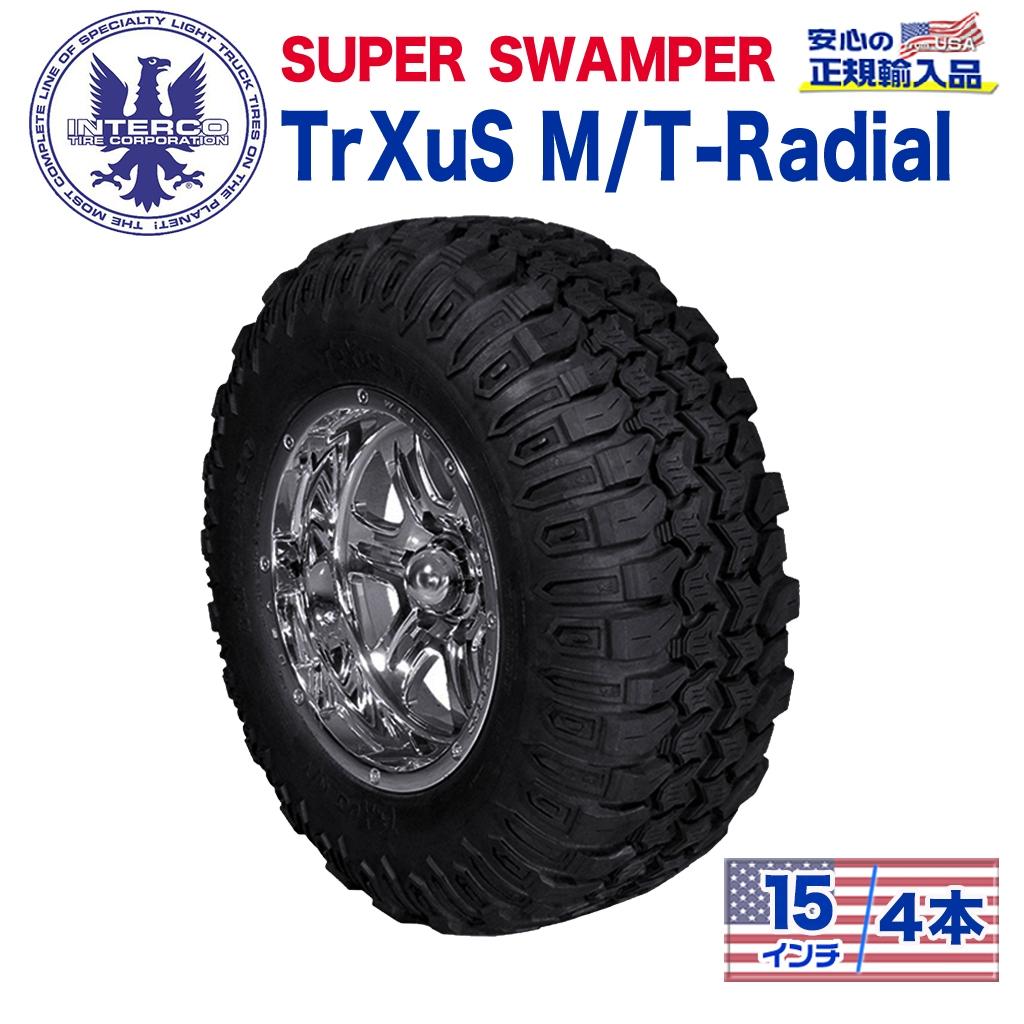 【INTERCO TIRE (インターコタイヤ) 日本正規輸入総代理店】タイヤ4本SUPER SWAMPER (スーパースワンパー) TrXuS M/T - Radial (トラクサス ラジアル)35x12.5R15LT ブラックレター ラジアル