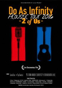 【新品】【DVD】Do As Infinity Acoustic Tour 2016 -2 of Us- Live Documentary Film Do As Infinity