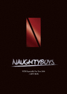 【新品】【DVD】NTB Especially For You 2016~GIFT BOX Naughtyboys