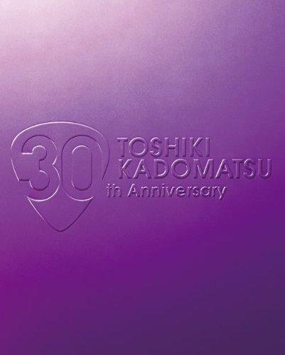 【新品】 TOSHIKI KADOMATSU 30th Anniversary Live 2011.6.25 YOKOHAMA ARENA [Blu-ray]