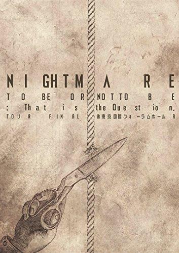 【新品】 NIGHTMARE TOUR 2014 TO BE OR NOT TO BE:That is the Question. TOUR FINAL @ 東京国際フォーラムホールA (DVD)