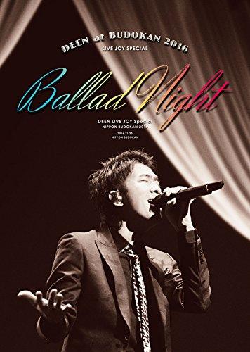 【新品】 DEEN at 武道館 2016 LIVE JOY SPECIAL ~Ballad Night~(完全生産限定盤) [Blu-ray]
