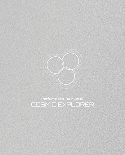 【新品】 Perfume 6th Tour 2016 「COSMIC EXPLORER」(初回限定盤)[Blu-ray]