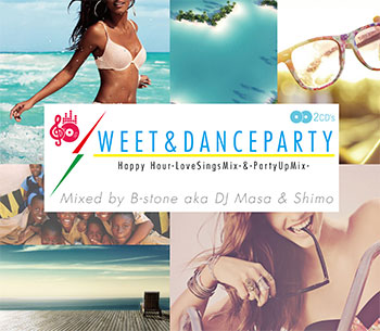 Lovers reggae, R & B MIX tropical party number! SWEET & DANCE PARTY - 2  CD-B-STONE aka DJ Masa & Shimo