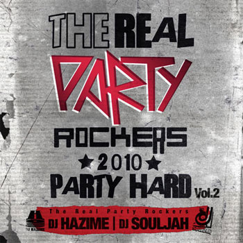 THE REAL PARTY ROCKERS 2010 PARTY HARD VOL 2 - DJ HAZIME & DJ SOULJAH