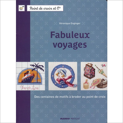 MANGO 送料無料限定セール中 手芸図案本 Fabuleux voyages 14764-1 10 洋書 ※在庫限り クロスステッチ図案集 再入荷 ◆高品質
