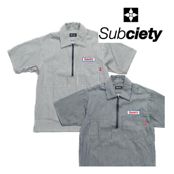 SUBCIETY 半そでシャツ HALF ZIP SHIRT(サブサエティー)