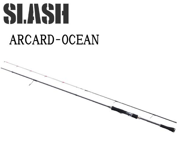 スラッシュ SLASH ARCARD-OCEAN S672ST055391ティップラン ・ イカメタルゲーム船からのイカ釣りに特化