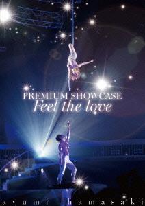 浜崎あゆみ/ayumi hamasaki PREMIUM SHOWCASE~Feel the love~