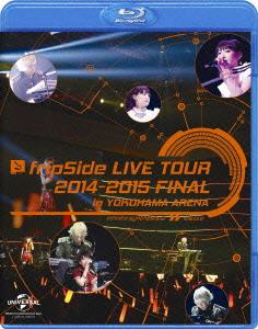 fripSide/fripSide LIVE TOUR 2014-2015 FINAL in YOKOHAMA ARENA(Blu-ray Disc)