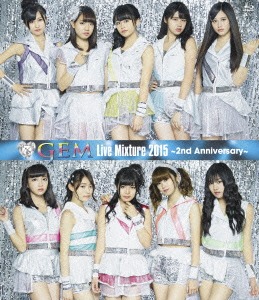 GEM/GEM Live Mixture 2015 ~2nd Anniversary~(Blu-ray Disc)