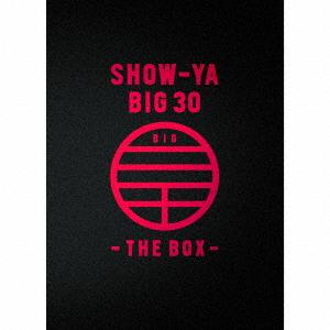 SHOW-YA/SHOW-YA BIG 30-THE BOX(DVD付)