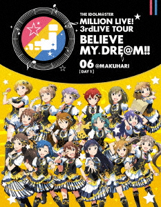 THE IDOLM@STER MILLION LIVE! 3rdLIVE TOUR BELIEVE MY DRE@M!! LIVE Blu-ray 06@MAKUHARI DAY1(Blu-ray Disc)