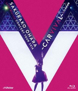 大原櫻子/大原櫻子 LIVE Blu-ray CONCERT TOUR 2016 ~CARVIVAL~ at 日本武道館(Blu-ray Disc)