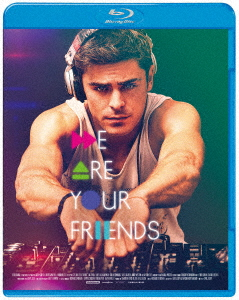 WE ARE YOUR FRIENDS ウィ・アー・ユア・フレンズ(Blu-ray Disc)