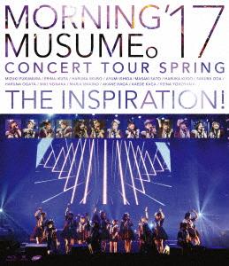 モーニング娘。'17/モーニング娘。'17 コンサートツアー春 ~THE INSPIRATION!~(Blu-ray Disc)