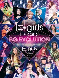 E-girls/E-girls LIVE 2017 ~E.G.EVOLUTION~(Blu-ray Disc)