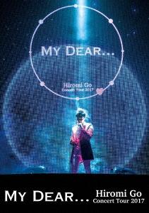 """郷ひろみ/Hiromi Go Concert Tour 2017""""My Dear..."""""""