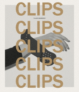 [Alexandros]/CLIPS(Blu-ray Disc)