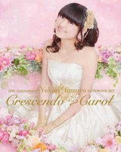 20th Anniversary 田村ゆかり LOVE LIVE *Crescendo Carol*(Blu-ray Disc)