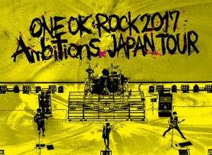 "ONE OK ROCK/ONE OK ROCK 2017 ""Ambitions"" JAPAN TOUR"