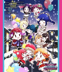 Saint Snow PRESENTS LOVELIVE! SUNSHINE!! HAKODATE UNIT CARNIVAL Day1(Blu-ray Disc)