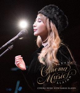 サラ・オレイン/シネマ・ミュージック with サラ・オレイン LIVE(Blu-ray Disc)