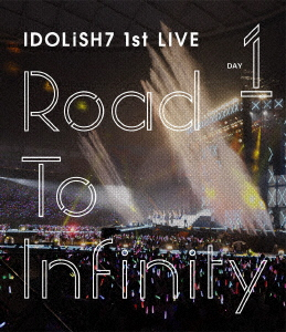 アイドリッシュセブン 1st LIVE「Road To Infinity」Day1(Blu-ray Disc)