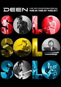 DEEN/DEEN LIVE JOY-COUNTDOWN SPECIAL ~ソロ!ソロ!!ソロ!!!~