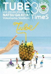 TUBE/TUBE LIVE AROUND SPECIAL 2018 夏が来た! ~Yokohama Stadium 30 Times~(Blu-ray Disc)