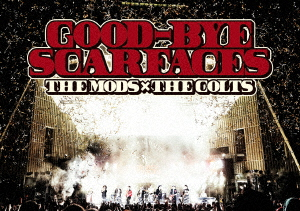MODS/COLTS/GOOD-BYE SCARFACES