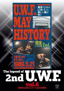 U.W.F./The Legend of 2nd U.W.F. vol.6 1989.5.21N.K.ホール&6.14愛知