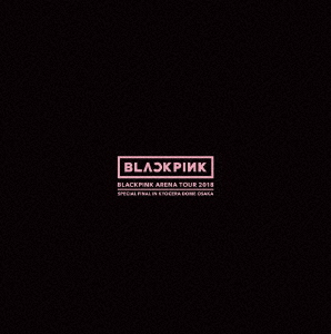 "BLACKPINK/BLACKPINK ARENA TOUR 2018 ""SPECIAL FINAL IN KYOCERA DOME OSAKA""(初回生産限定盤)"