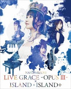 NANA MIZUKI LIVE GRACE-OPUS III-×ISLAND×ISLAND+(Blu-ray Disc)