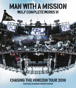 MAN WITH A MISSION/Wolf Complete Works VI ~Chasing the Horizon Tour 2018 Tour Final in Hanshin Koshien Stadium~(Blu-ray Disc)