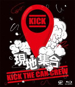 KICK THE CAN CREW/現地集合~武道館ワンマンライブ(Blu-ray Disc)