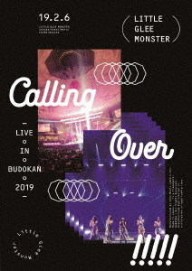 Little Glee Monster/Little Glee Monster Live in BUDOKAN 2019~Calling Over!!!!!(Blu-ray Disc)