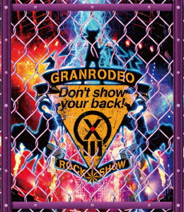 GRANRODEO LIVE 2018 G13 ROCK☆SHOW-Don't show your back!-(Blu-ray Disc)
