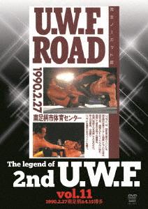 U.W.F./The Legend of 2nd U.W.F. vol.11 1990.2.27南足柄&4.15博多