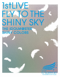 THE IDOLM@STER SHINY COLORS 1stLIVE FLY TO THE SHINY SKY(Blu-ray Disc)
