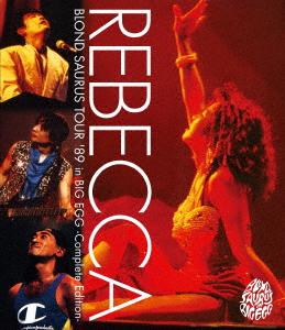 レベッカ/BLOND SAURUS TOUR '89 in BIG EGG -Complete Edition-(Blu-ray Disc)