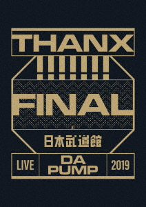 DA PUMP/LIVE DA PUMP 2019 THANX!!!!!!! FINAL at 日本武道館(通常盤)