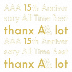 AAA/AAA 15th Anniversary All Time Best -thanx AAA lot-(初回生産限定盤)
