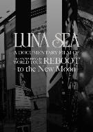 LUNA SEA/LUNA SEA A DOCUMENTARY FILM OF 20th ANNIVERSARY WORLD TOUR REBOOT-to the New Moon-(数量限定生産スペシャルパッケージ)