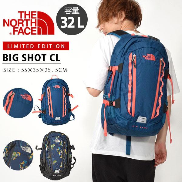 追加企画 限定カラー 送料無料 ザ・ノースフェイス THE NORTH FACE BIG SHOT CL ビッグショット 32リットル デイパック リュックサック アウトドア ザック バッグ 登山 nm71861 ザ ノースフェイス