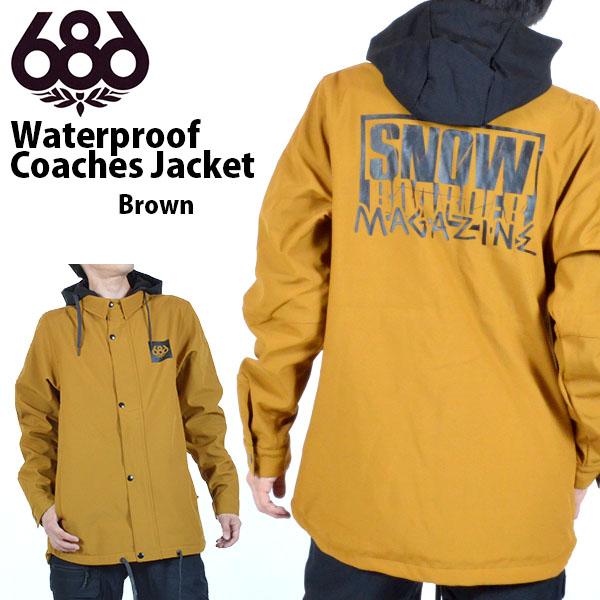 送料無料 スノーボードウェア 686 SIX EIGHT SIX シックスエイトシックス Waterproof Coaches Jacket メンズ コーチジャケット ブラウン 茶 スノボ コーチ スノーボード スノーウェア 得割20