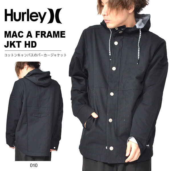 送料無料 ジャケット HURLEY ハーレー メンズ MAC A FRAME JKT HD アウター ジャケット キャンバス フーディ 2018秋冬新作 20%off