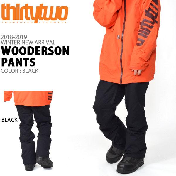 送料無料 スノーボードウェア ThirtyTwo 32 サーティー トゥー WOODERSON PANTS メンズ パンツ スノボ スノーボード ボトムス メンズ サーティーツー 2018-2019冬新作 18-19 18/19 得割10