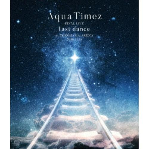 Aqua Timez/Aqua Timez FINAL LIVE last dance 【Blu-ray】