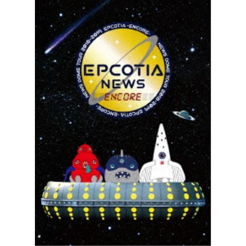 NEWS/NEWS DOME TOUR 2018-2019 EPCOTIA -ENCORE- (初回限定) 【DVD】